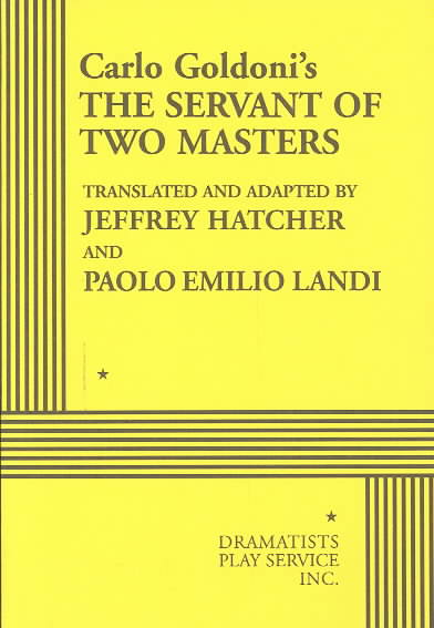 The Servant of Two Masters By Goldoni's Carlo/ Hatcher, Jeffrey (TRN)/ Landi, Paolo Emilio (TRN)/ Hatcher, Jeffrey (ADP)/ Landi, Paolo Emilio (ADP)
